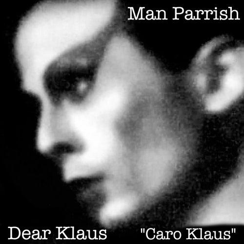 Dear Klaus 'Caro Klaus' de Man Parrish