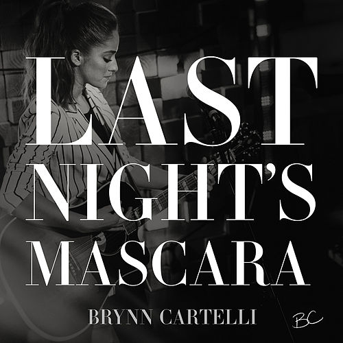 Last Night's Mascara by Brynn Cartelli
