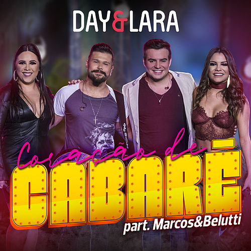 Coração de cabaré (Participação especial de Marcos & Belutti) (Ao vivo) von Day & Lara