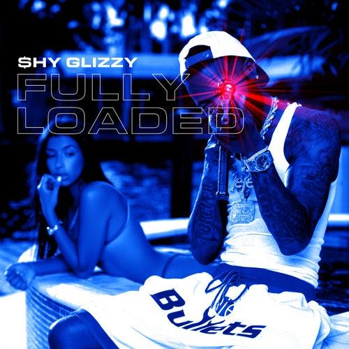 Fully Loaded by Shy Glizzy