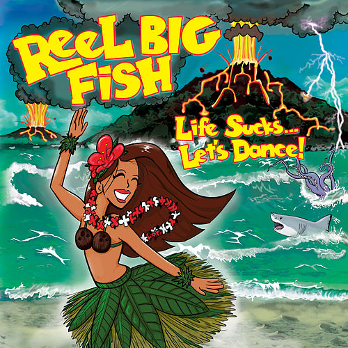 Life Sucks... Let's Dance! von Reel Big Fish