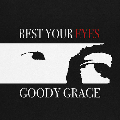 Rest Your Eyes by Goody Grace