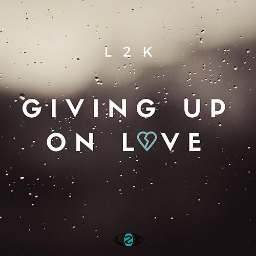 Giving Up on Love de L2k