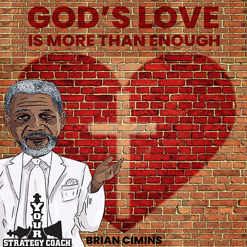 God's Love Is More Than Enough by Brian Cimins