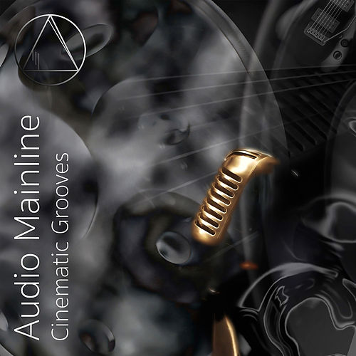 Cinematic Grooves by Audio Mainline