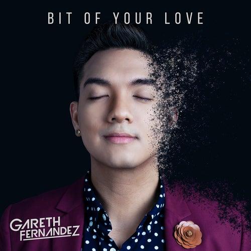 Bit of Your Love von Gareth Fernandez