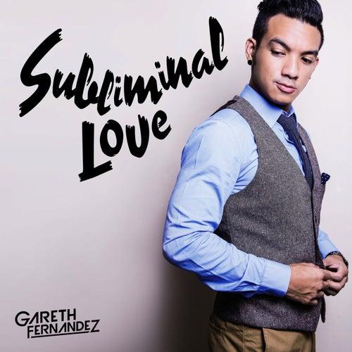 Subliminal Love von Gareth Fernandez