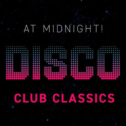 At Midnight! Disco Club Classics by Various Artists