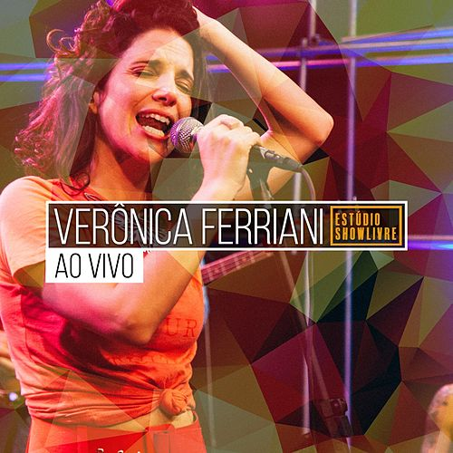 Verônica Ferriani no Estúdio Showlivre (Ao Vivo) de Verônica Ferriani