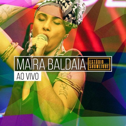 Maíra Baldaia no Estúdio Showlivre (Ao Vivo) by Maíra Baldaia