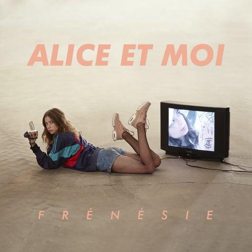 Frénésie de Alice et moi