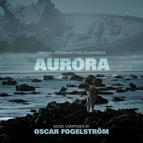 Aurora (Original Motion Picture Soundtrack) de Oscar Fogelström