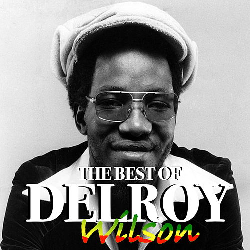 The Best Of Delroy Wilson by Delroy Wilson