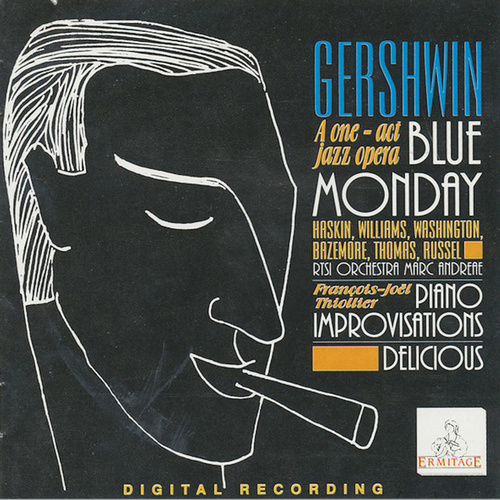 Gershwin a One - Act Jazz Opera Blue Monday by George Gershwin