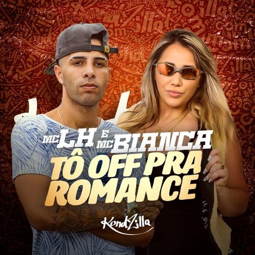 Tô Off pra Romance by Mc LH