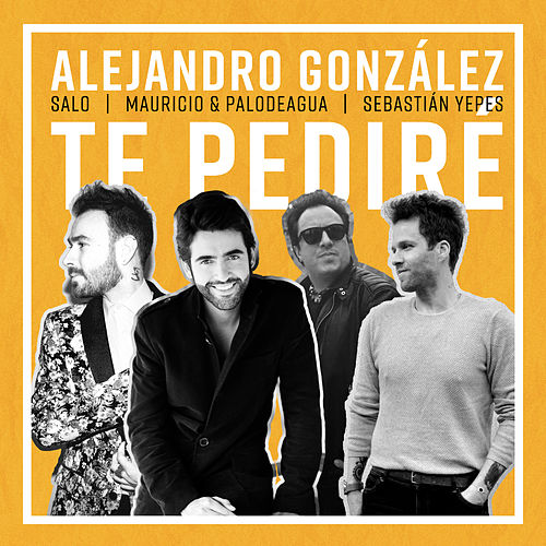 Te Pediré de Alejandro González