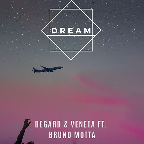 Dream (feat. Bruno Motta) [with Veneta] von Regard