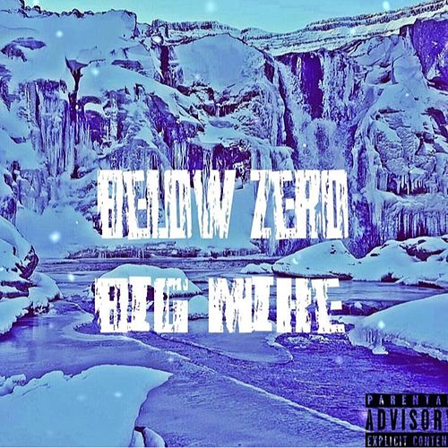 Below Zero de Big Mike