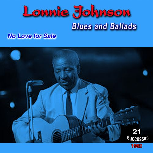 Blues and Ballads - 1962 - (21 Successes) by Lonnie Johnson