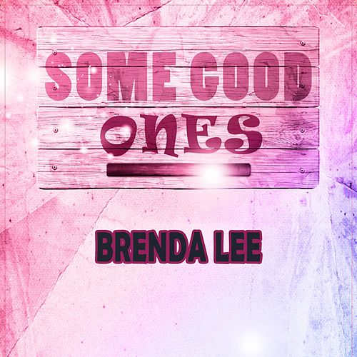 Some Good Ones by Brenda Lee