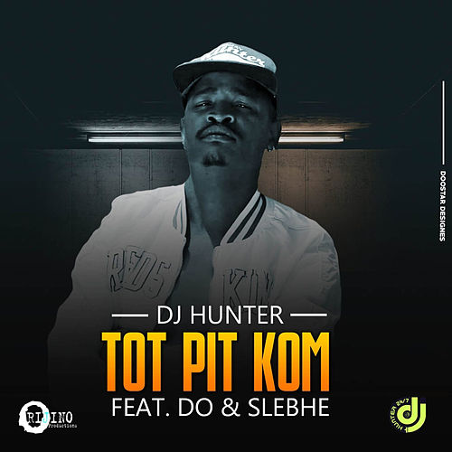 Tot Pit Kom von DJ Hunter