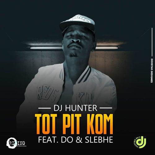 Tot Pit Kom de DJ Hunter