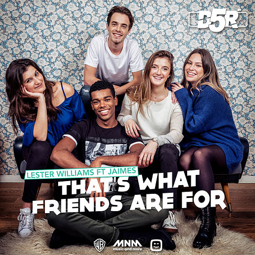 That's What Friends Are For (D5R Titeltrack) von Lester Williams