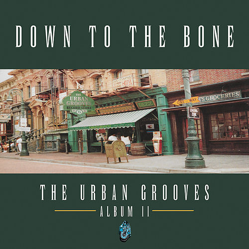 The Urban Grooves: Album II by Down to the Bone