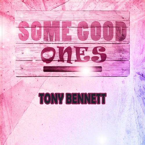Some Good Ones von Tony Bennett
