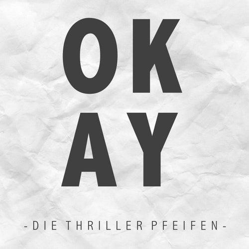 Okay (Remix) von Die Thriller Pfeifen