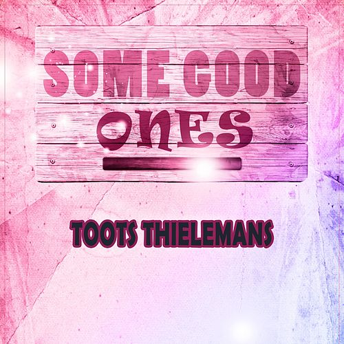 Some Good Ones von Toots Thielemans