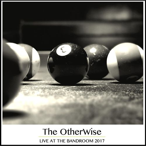 Live at the Bandroom by Otherwise