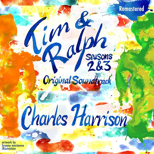 Tim and Ralph (Seasons 2 & 3) [Original Soundtrack] by Charles Harrison