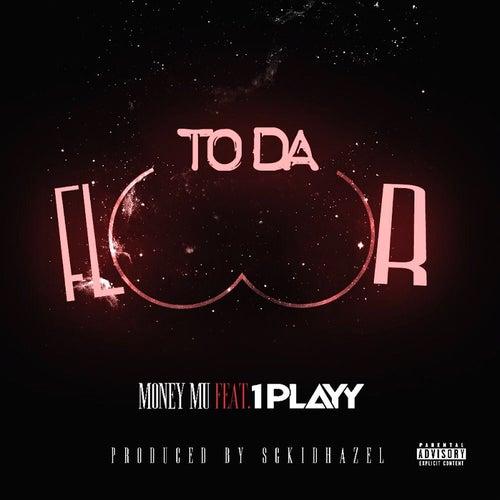 To da Floor by Money Mu