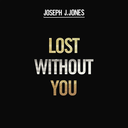 Lost Without You by Joseph J. Jones