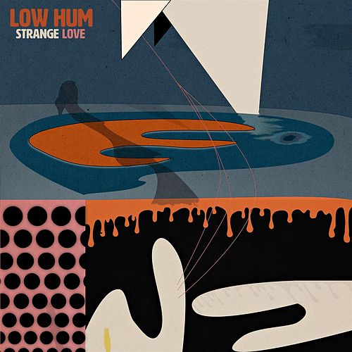 Strange Love by Low Hum