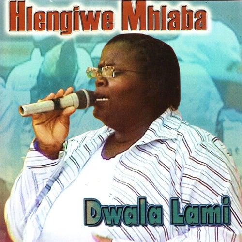 Dwala Lami by Hlengiwe Mhlaba