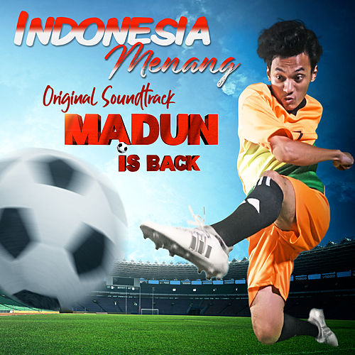 Indonesia Menang (From 'Madun Is Back') by Grey