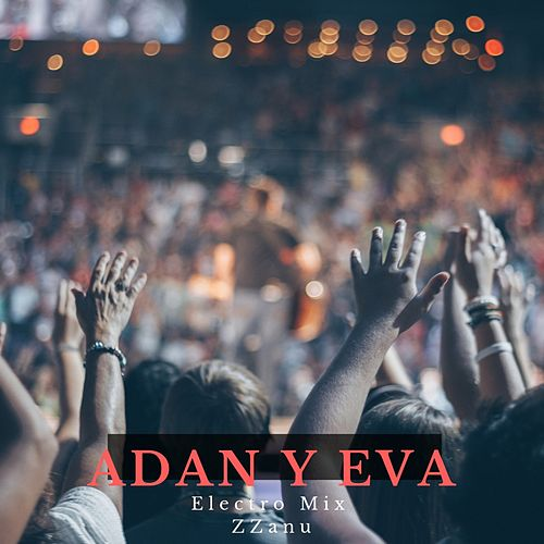 Adan y Eva (Electro Mix) de ZZanu