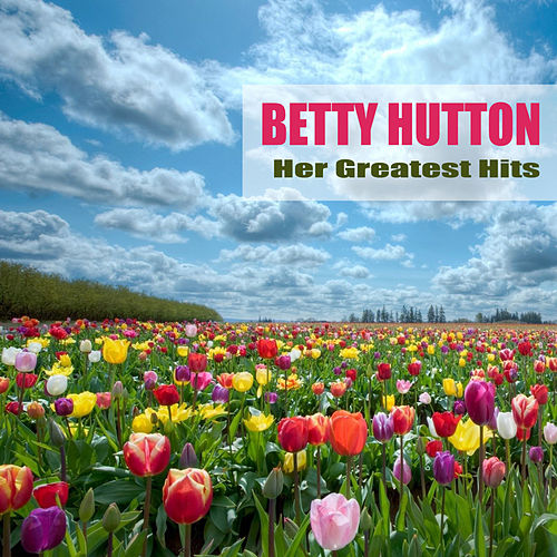 Her Greatest Hits by Betty Hutton