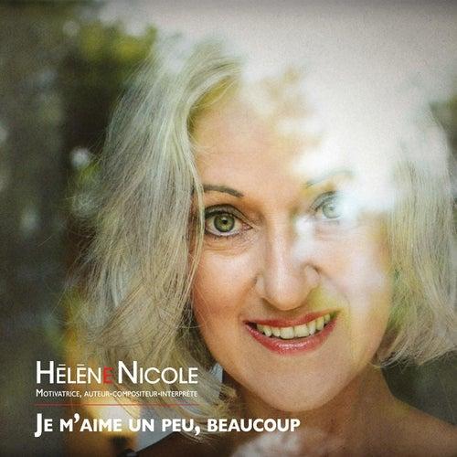 Je m'aime un peu beaucoup de Hélène Nicole