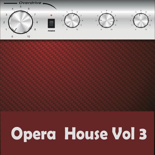 Opera House Vol 3 von Various Artists