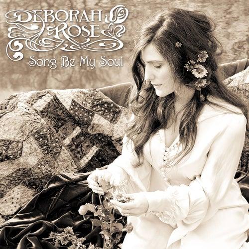 Song Be My Soul de Deborah Rose