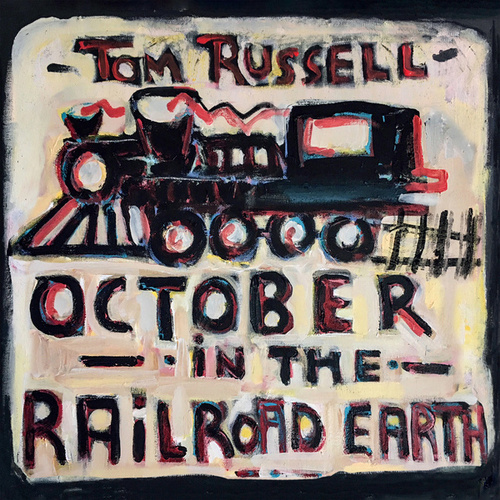 October in the Railroad Earth de Tom Russell