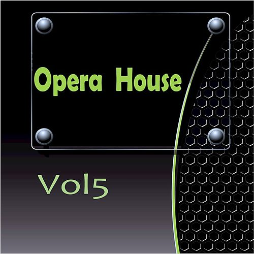 Opera House Vol 5 by Various Artists