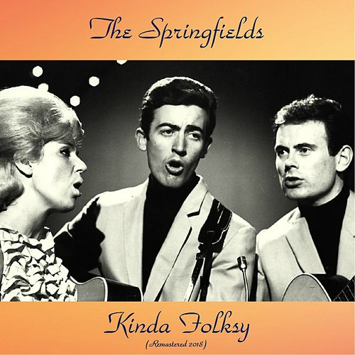 Kinda Folksy (Remastered 2018) by Springfields