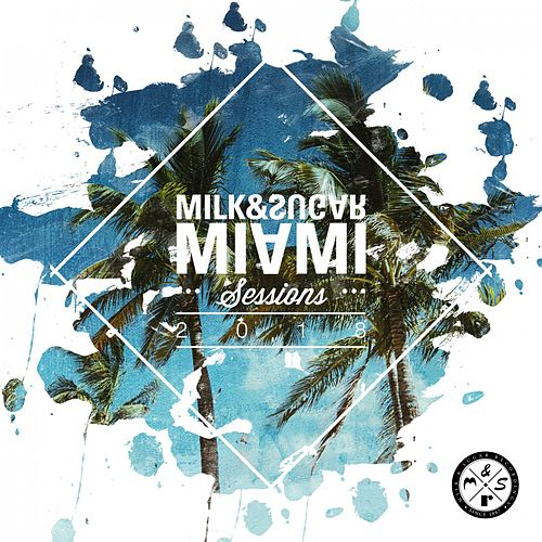 Milk & Sugar Miami Sessions 2018 by Various Artists