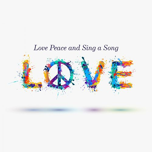 Love Peace and Sing a Song (The Singer Songwriter Compilation) by Various Artists