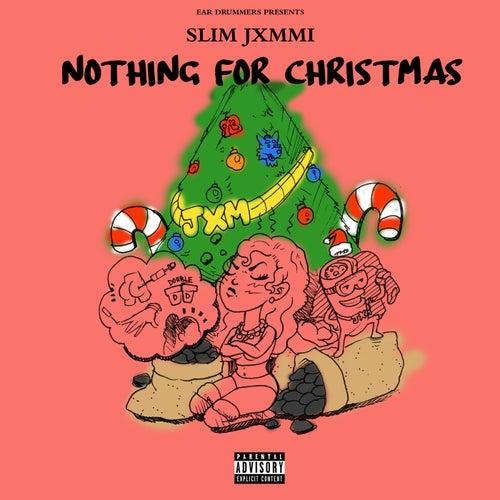 Ear Drummers Presents Nothing For Christmas de Slim Jxmmi, Rae Sremmurd, Ear Drummers