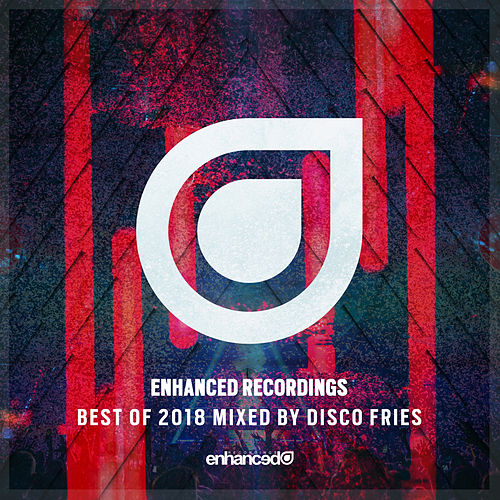 Enhanced Recordings Best Of 2018, Mixed By Disco Fries - EP de Various Artists